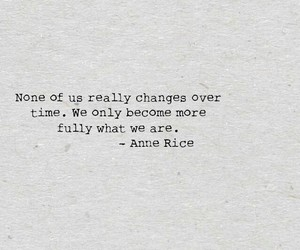 change, gray, and anne rice image
