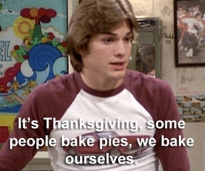 thanksgiving, that 70s show, and weed image