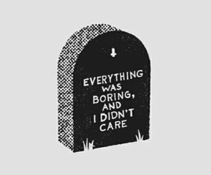 grave, boring, and quotes image