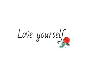quotes, rose, and love yourself image
