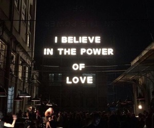 believe, in, and power of love image