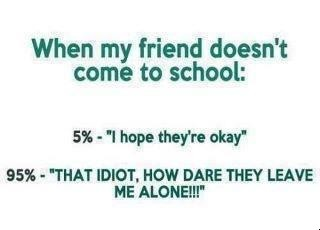when my friend doesn t come to school quotepix com quotes