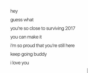 I Love You, keep going, and 2017 image