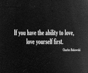 charles bukowski, quote, and love yourself image