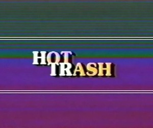 me, trash, and true image