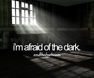 nyctophobia, andthatswhoiam, and afraid of the dark image