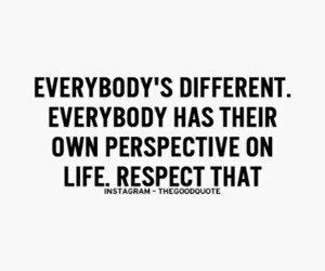 respect, life, and quote image