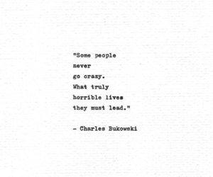 charles bukowski, crazy, and life image