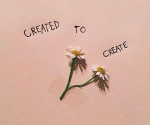 flowers, quotes, and create image