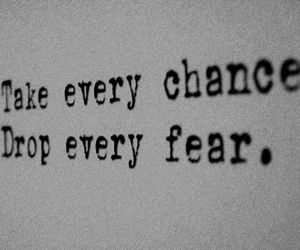 quotes, fear, and chance image