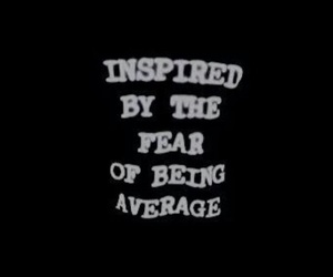 average, fear, and grunge image