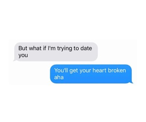 heartbreak, life, and texts image