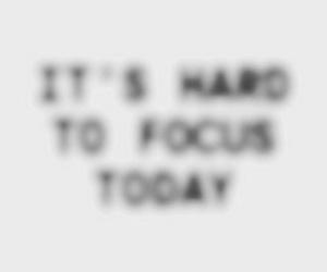 focus, quotes, and sad image