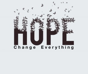 change, everything, and hope image