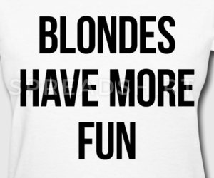 blondes have more fun and blondes do it better image