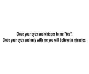 Close your eyes, love quotes, and miracles image