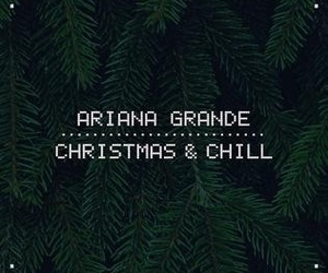 ariana grande, christmas, and christmas & chill image