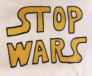 reminders, tumblr, and stop wars image