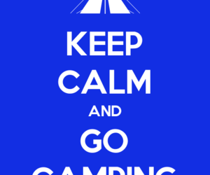 camping, keep calm, and Dream image