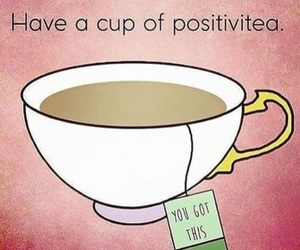tea, positive, and positivity image