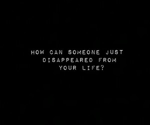 gone, sad, and quote image