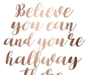 quotes, believe, and rose gold image