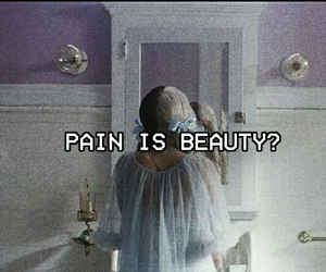 beauty, pain, and is image