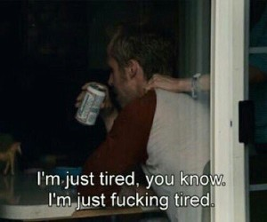 quotes, tired, and blue valentine image