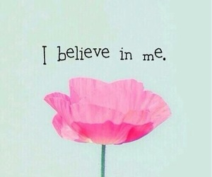 believe, flowers, and quotes image