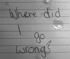 me, wrong, and question to myself image