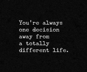 quotes, life, and decisions image