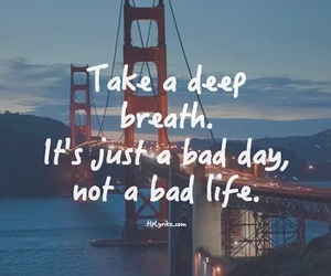 quotes, life, and bad day image