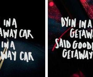 Lyrics, Taylor Swift, and getaway car image
