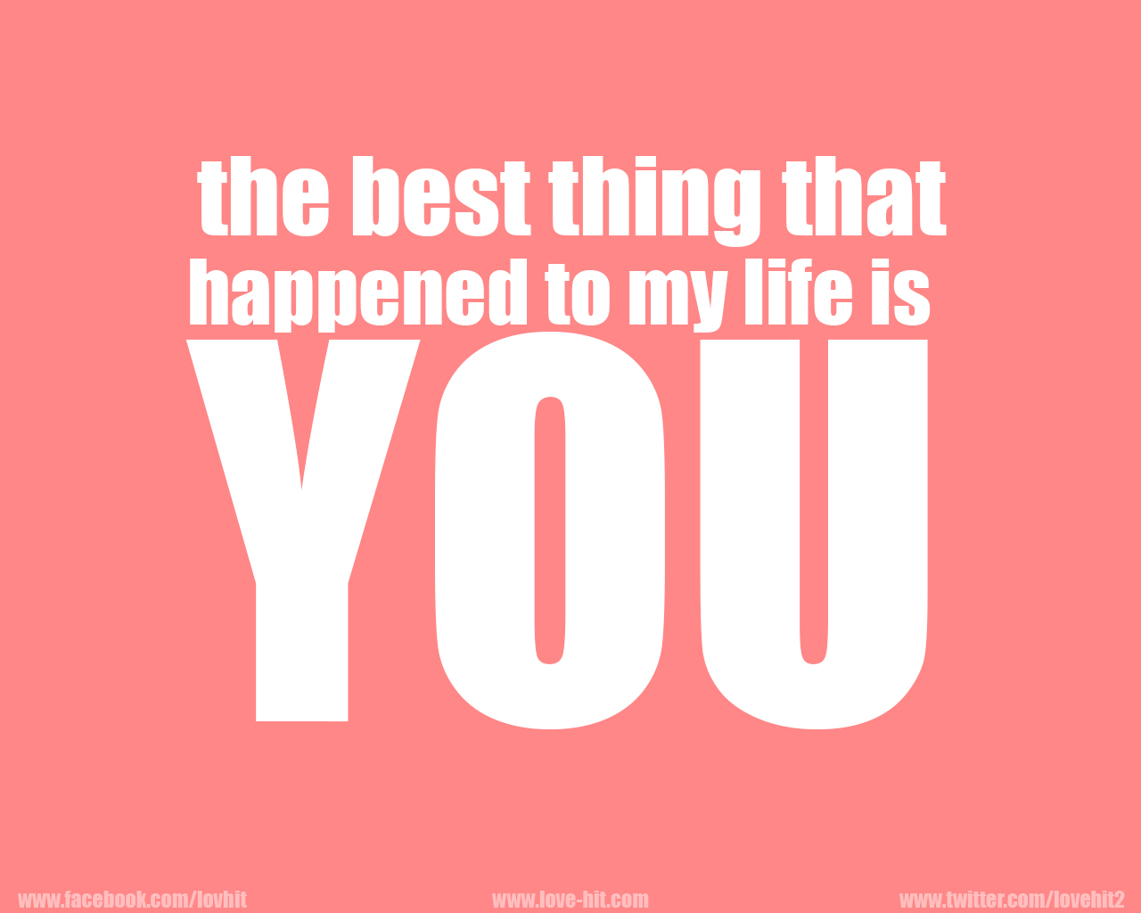The Best Thing That Happened To My Life Is You Love Hit