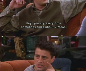 friends, titanic, and Joey image