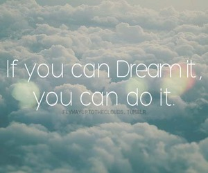 Dream, quote, and photography image