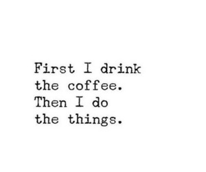 coffee, quotes, and morning image