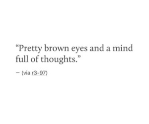 quotes, eyes, and thoughts image