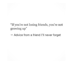 friends, growing up, and losing image