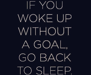 goals, quotes, and sleep image