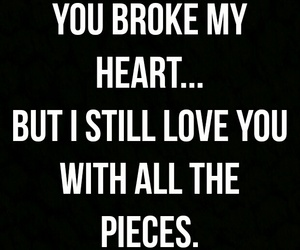 broken, quotes, and love image