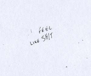 shit, feelings, and feel image