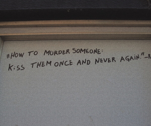 quotes, kiss, and murder image