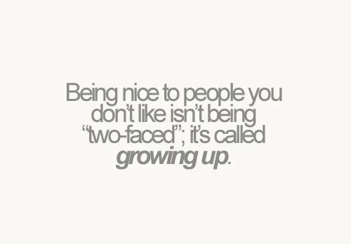 Quote Pictures Being nice to people you don't like is not being