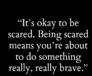 scared, brave, and quotes image
