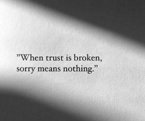Quotes Trust And Sorry Image