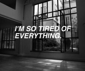 tired, quotes, and grunge image