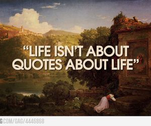 life, quote, and funny image