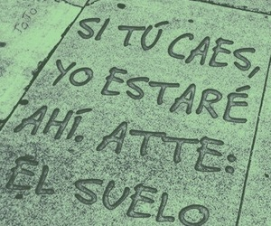 suelo, frases, and funny image