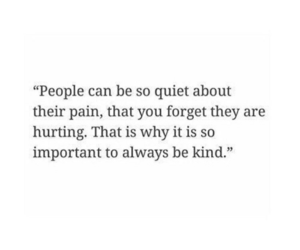 quotes, pain, and kindness image